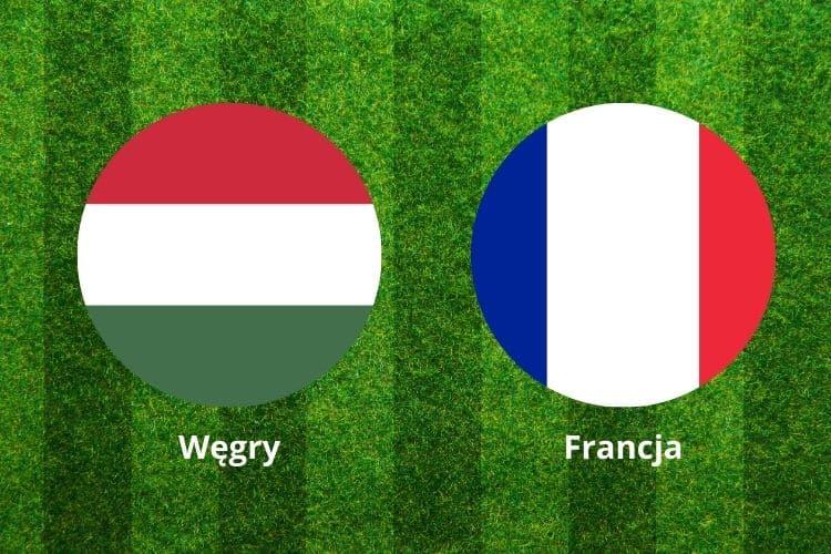 Węgry - Francja typy